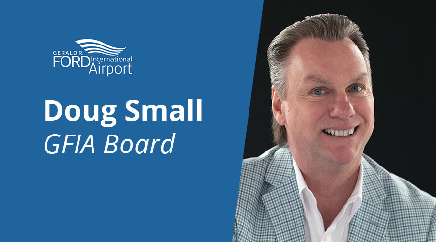 Doug Small Appointed to Gerald R. Ford International Airport Board